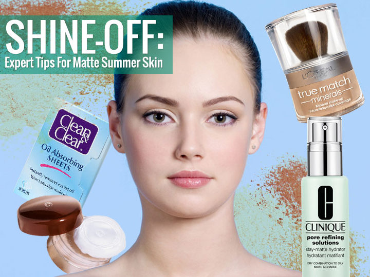 Shine – Off: Expert Tips for Matte Summer Skin
